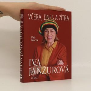 náhled knihy - Iva Janžurová : včera, dnes a zítra