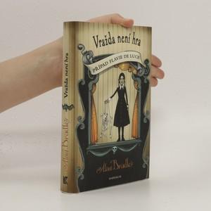 náhled knihy - Vražda není hra : případ Flavie de Luce
