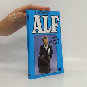 náhled knihy - Alf. Ahoj, tak jsem tady!