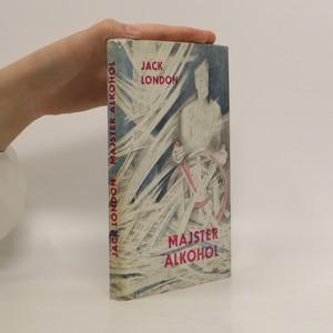 náhled knihy - Majster Alkohol, čiže, Pijanské zápisky (slovensky)
