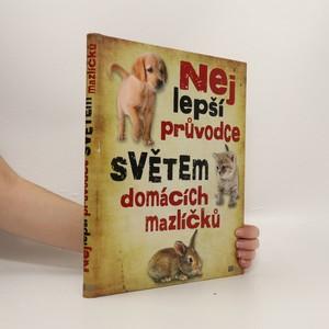 náhled knihy - Nejlepší průvodce světem domácích mazlíčků