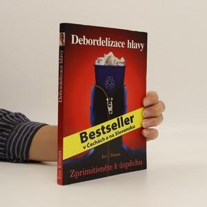 náhled knihy - Debordelizace hlavy - zprimitivněte k úspěchu