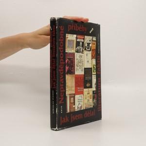 náhled knihy - Nepravděpodobné příběhy, aneb, Jak jsem dělal literaturu faktu