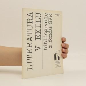 náhled knihy - Literatura v exilu : Bibliografie z fondu Státní vědecké knihovny v Ústí n. L.