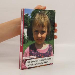 náhled knihy - Jak pečovat o zdraví dítěte - navzdory vašemu lékaři
