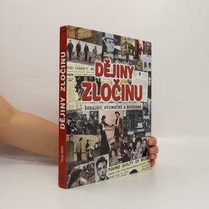 náhled knihy - Dějiny zločinu : šokující, výjimečné a nevídané