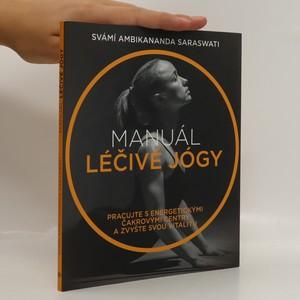 náhled knihy - Manuál léčivé jógy. Pracujte s energetickými čakrovými centry a zvyšte svou vitalitu