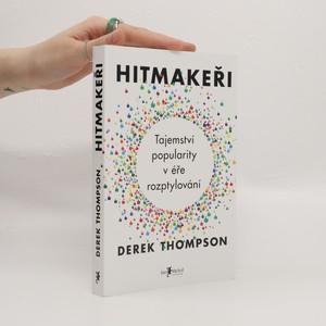 náhled knihy - Hitmakeři : tajemství popularity v éře rozptylování