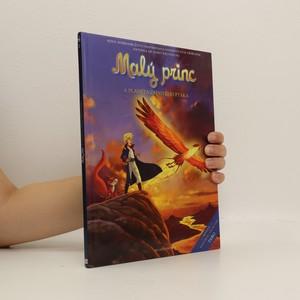 náhled knihy - Malý princ a planeta Ohnivého ptáka : nová dobrodružství inspirovaná nesmrtelným příběhem Antoina de Saint-Exupéryho