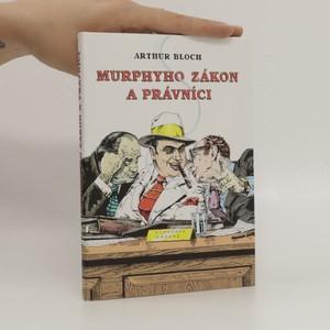 náhled knihy - Murphyho zákon a právníci : (překrucování paragrafů a jiné kličky a háčky)