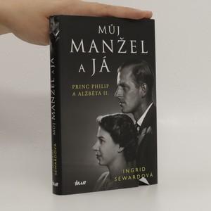náhled knihy - Můj manžel a já : princ Philip a Alžběta II.