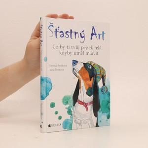 náhled knihy - Šťastný Art - Co by ti tvůj pejsek řekl, kdyby uměl mluvit