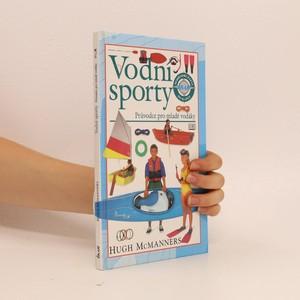náhled knihy - Vodní sporty. Průvodce pro mladé vodáky