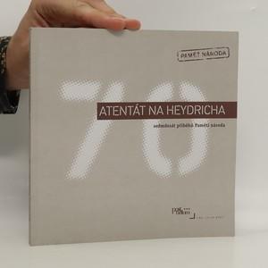 náhled knihy - Atentát na Heydricha. Sedmdesát příběhů Paměti národa