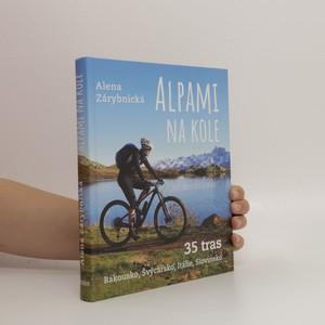 náhled knihy - Alpami na kole - 35 tras – Rakousko, Švýcarsko, Itálie, Slovinsko