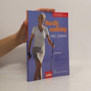 náhled knihy - Nordic walking pro zdraví : pomáhá při bolestech zad, artróze, osteoporóze, vysokém krevním tlaku, nadváze, cévních problémech a dalších obtížích