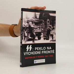 náhled knihy - SS: peklo na východní frontě : válka Waffen-SS v Rusku 1941-1945