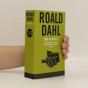 náhled knihy - Roald Dahl od A do Z : souhrnné vydání nejlepších povídek. (Svazek 1)