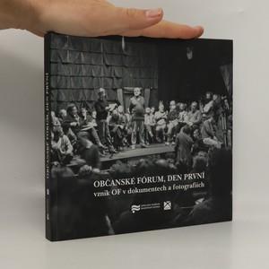 náhled knihy - Občanské fórum, den první : vznik OF v dokumentech a fotografiích