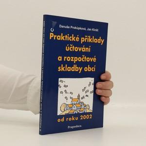 náhled knihy - Praktické příklady účtování a rozpočtové skladby obcí od roku 2002