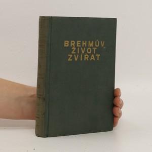 náhled knihy - Brehmův život zvířat. Ssavci. Díl I. a II. (v 1 svazku)