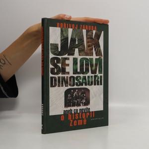 náhled knihy - Jak se loví dinosauři, aneb, Co nevíte o historii Země