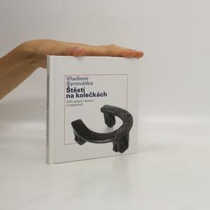 náhled knihy - Štěstí na kolečkách - 555 sentencí, aforismů a magorismů