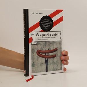 náhled knihy - Češi patří k Vídni, aneb, Třicet dva výprav do Vídně v českých stopách