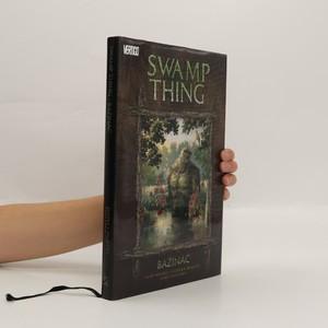 náhled knihy - Bažináč = Swamp Thing : kniha první