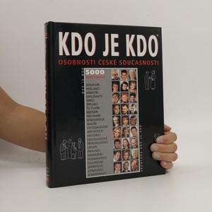 náhled knihy - Kdo je kdo. Osobnosti české současnosti