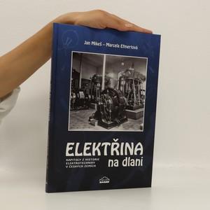 náhled knihy - Elektřina na dlani : kapitoly z historie elektrotechniky v českých zemích