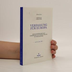 náhled knihy - Entwurf eines Vertrags über eine Verfassung für Europa : dem Europäischen Rat überreicht auf seiner Tagung in Thessaloniki am 20. Juni 2003
