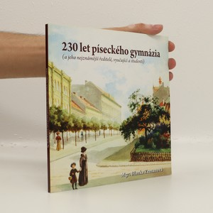 náhled knihy - 230 let píseckého gymnázia (a jeho nejznámější ředitelé, vyučující a studenti)
