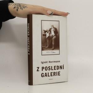 náhled knihy - Z poslední galerie : kritické šlehy Vavřince Lebedy