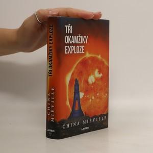 náhled knihy - Tři okamžiky exploze