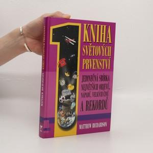 náhled knihy - Kniha světových prvenství : jedinečná sbírka největších objevů, nápadů, velkých činů a rekordů