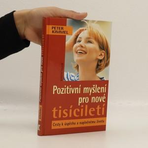 náhled knihy - Pozitivní myšlení pro nové tisíciletí. Cesty k úspěchu a naplněnému životu