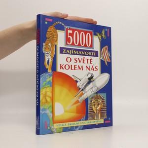 náhled knihy - 5000 zajímavostí o světě kolem nás