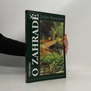 náhled knihy - Všechno o zahradě : [návody, jak se stát architektem své zahrady]
