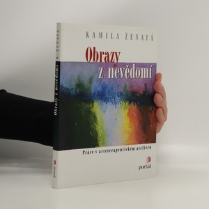 náhled knihy - Obrazy z nevědomí : práce v arteterapeutickém ateliéru