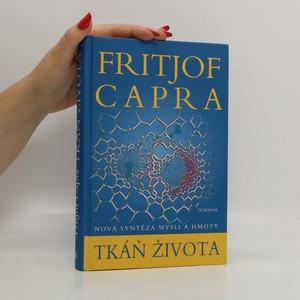 náhled knihy - Tkáň života : nová syntéza mysli a hmoty