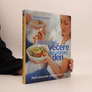 náhled knihy - Nevšední večeře pro všední den : 365 senzačně jednoduchých jídel
