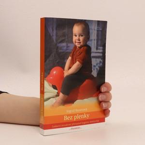 náhled knihy - Bez plenky : laskavá moudrost přirozené hygieny nemluvňat
