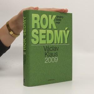náhled knihy - Rok sedmý. Václav Klaus 2009. Pprojevy, články, eseje