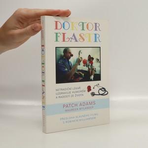 náhled knihy - Doktor Flastr : léčí vás, systém zdravotní péče i celou společnost díky lékařské praxi, alternativním terapiím, humoru a radosti