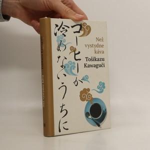 náhled knihy - Než vystydne káva = Kōhī ga samenai uchii ni