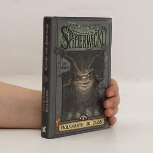 náhled knihy - Kronika rodu Spiderwicků. Kniha 5, Mulgarath se zlobí