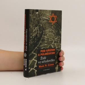 náhled knihy - Pod křížem a půlměsícem : Židé ve středověku