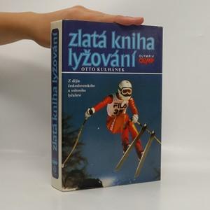 náhled knihy - Zlatá kniha lyžování. Z dějin československého a světového lyžařství