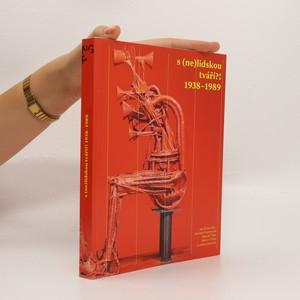 náhled knihy - S (ne)lidskou tváří?! : 1938-1989